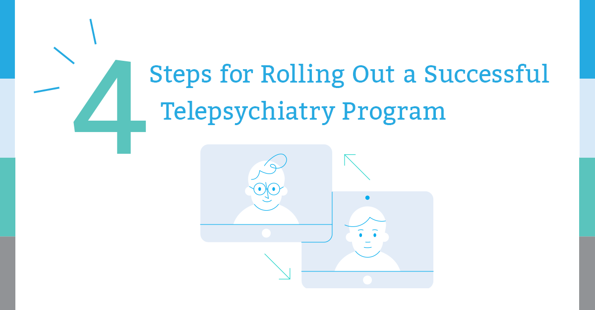4 Steps for Rolling out a successful telepsychiatry program - Regroup Telehealth & Telepsychiatry