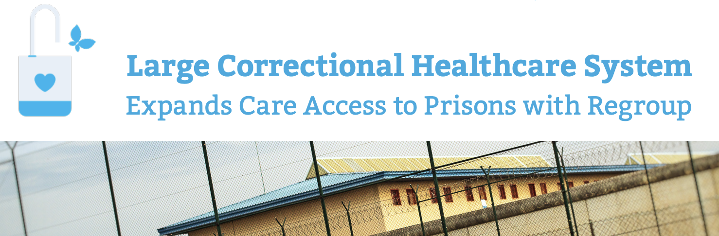Correctional Healthcare System Expands Care Access to Prisons with Regroup Telepsychiatry-3